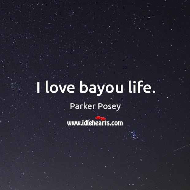 Image, I love bayou life.