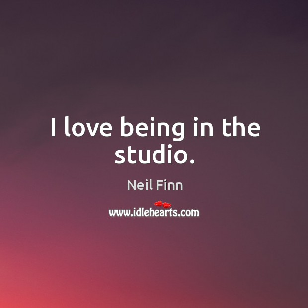 I love being in the studio. Image