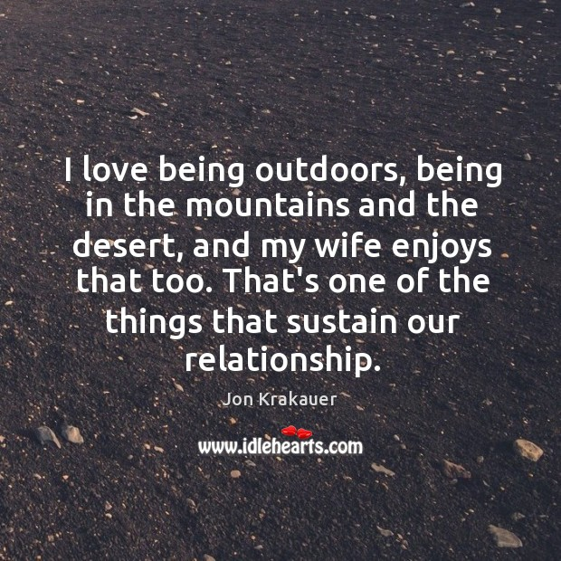 I love being outdoors, being in the mountains and the desert, and Image