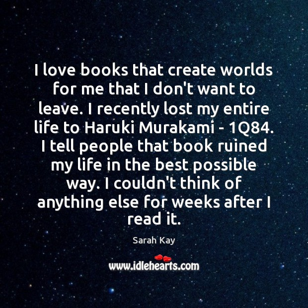 I love books that create worlds for me that I don't want Image