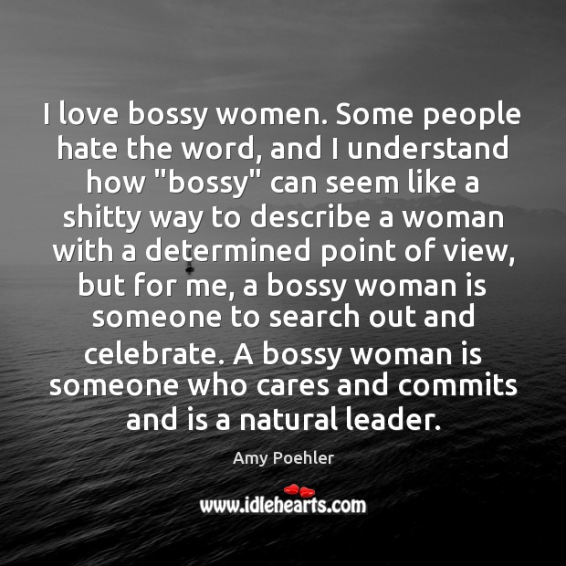 I love bossy women. Some people hate the word, and I understand Image