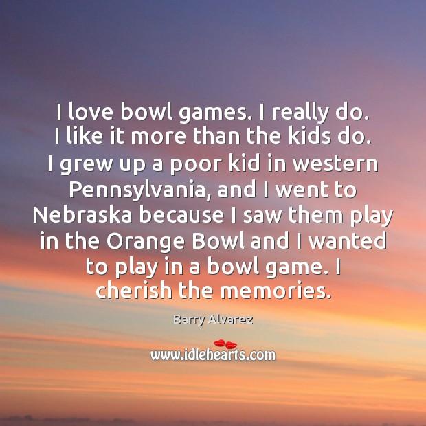 Image, I love bowl games. I really do. I like it more than