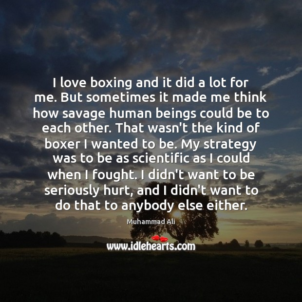 Image, I love boxing and it did a lot for me. But sometimes