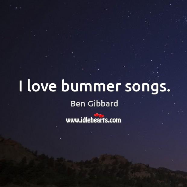 I love bummer songs. Image