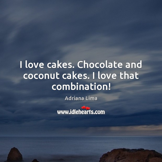 Image, I love cakes. Chocolate and coconut cakes. I love that combination!