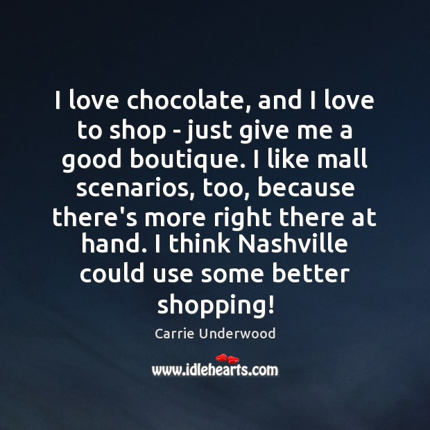 I love chocolate, and I love to shop – just give me Image