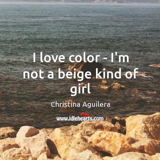 I love color – I'm not a beige kind of girl Image