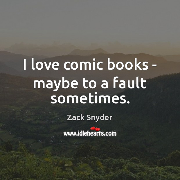 I love comic books – maybe to a fault sometimes. Image
