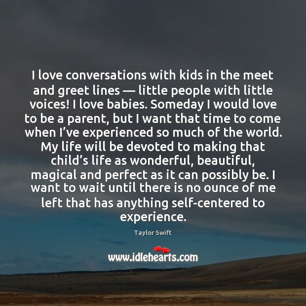 Image, I love conversations with kids in the meet and greet lines — little
