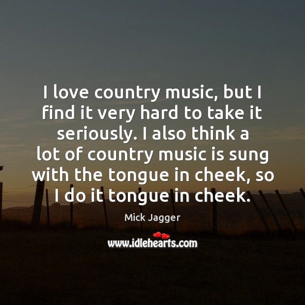 I love country music, but I find it very hard to take Image