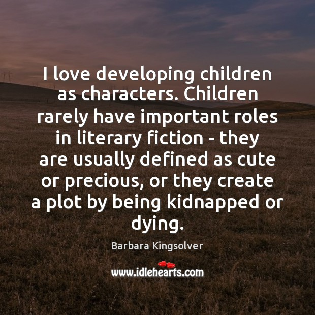 I love developing children as characters. Children rarely have important roles in Image