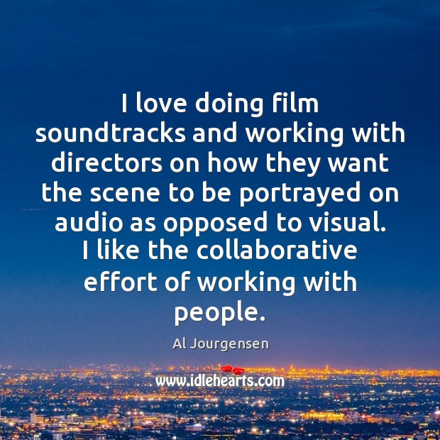 Image, I love doing film soundtracks and working with directors on how they