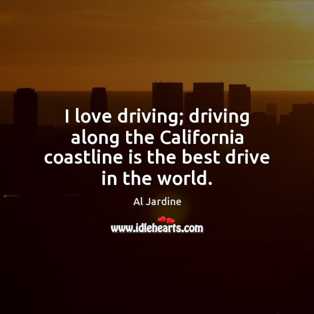 Image, I love driving; driving along the California coastline is the best drive in the world.
