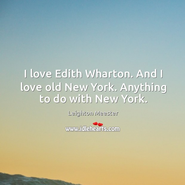 Image, I love edith wharton. And I love old new york. Anything to do with new york.