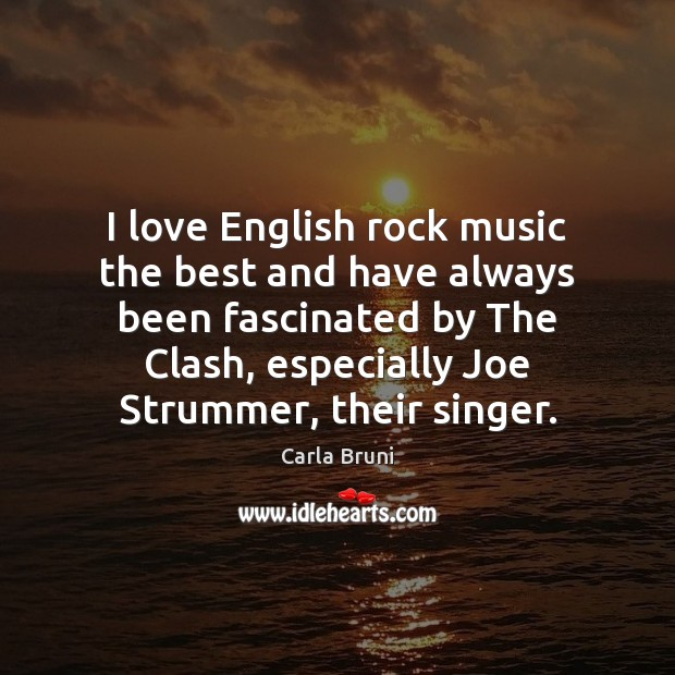 I love English rock music the best and have always been fascinated Image