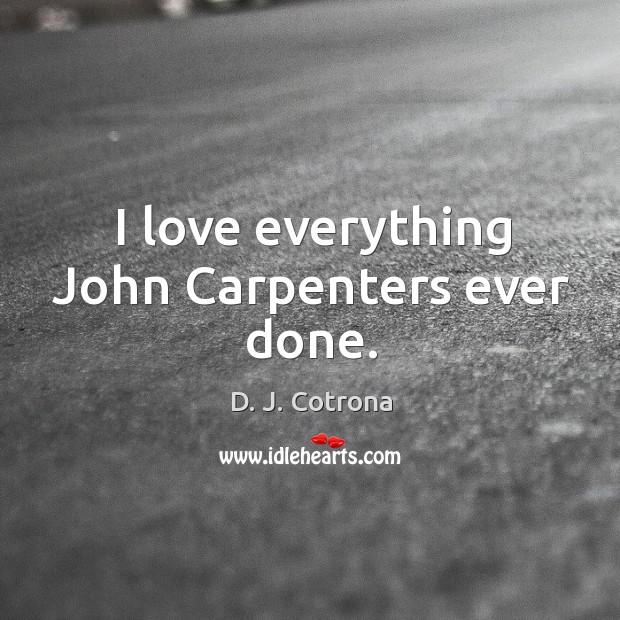 I love everything John Carpenters ever done. Image