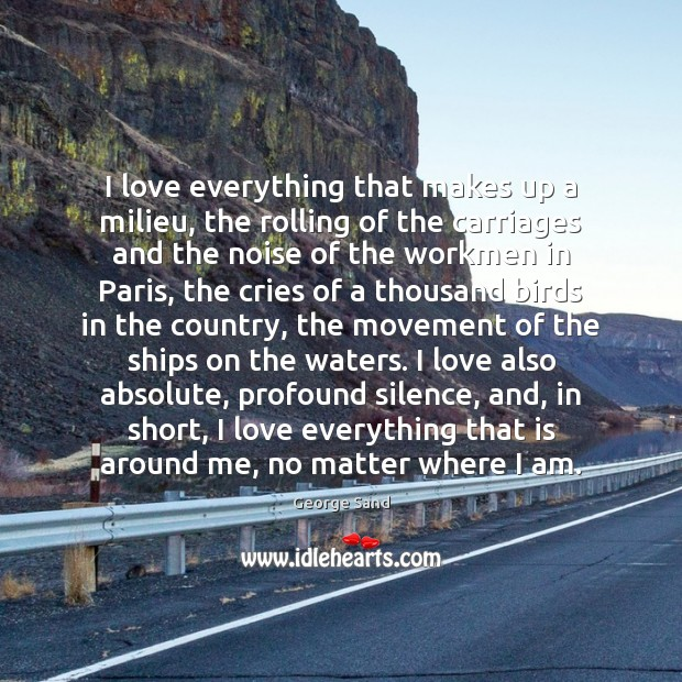Image, I love everything that makes up a milieu, the rolling of the