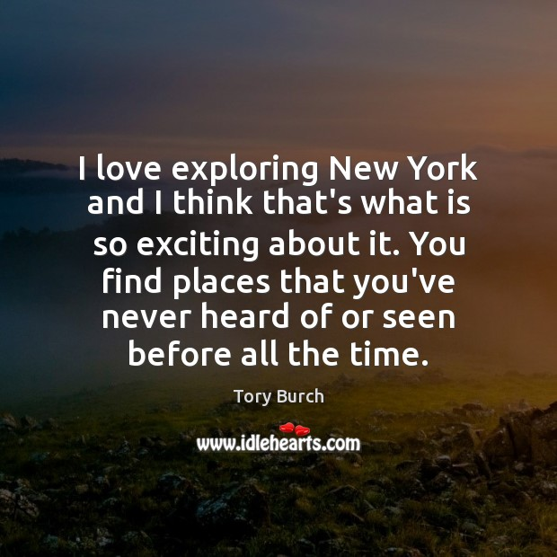 I love exploring New York and I think that's what is so Image