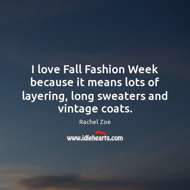 I love Fall Fashion Week because it means lots of layering, long Image