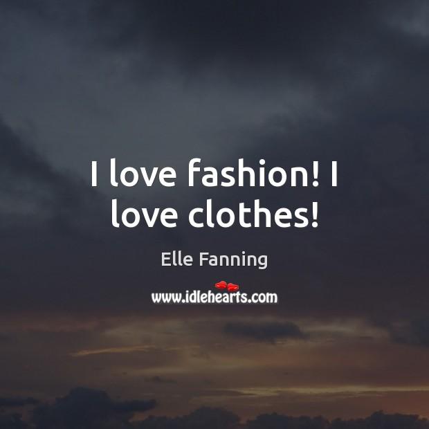 I love fashion! I love clothes! Image