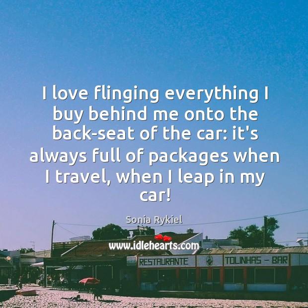 I love flinging everything I buy behind me onto the back-seat of Image