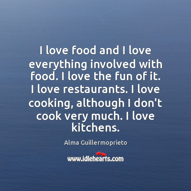 Image, I love food and I love everything involved with food. I love