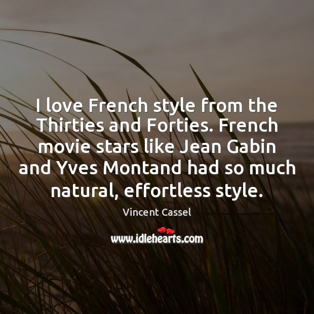 Image, I love French style from the Thirties and Forties. French movie stars