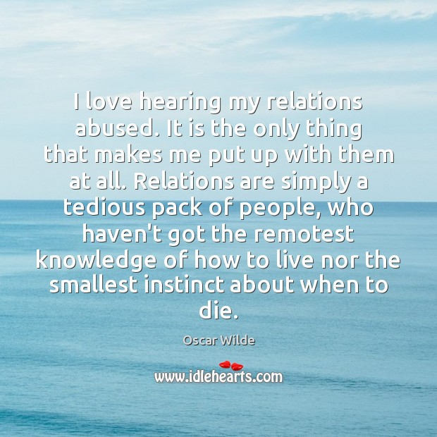 Image, I love hearing my relations abused. It is the only thing that