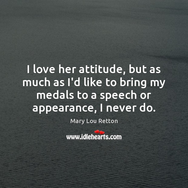 I love her attitude, but as much as I'd like to bring Image