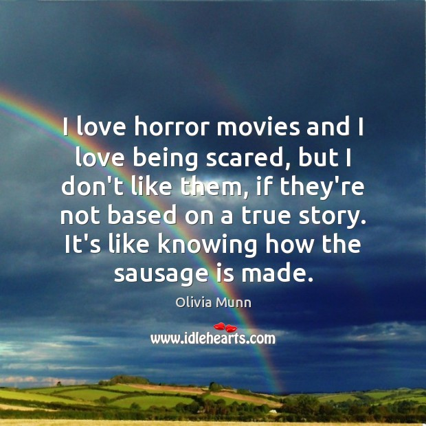 I love horror movies and I love being scared, but I don't Image