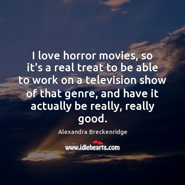 Image, I love horror movies, so it's a real treat to be able