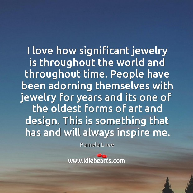 I love how significant jewelry is throughout the world and throughout time. Image