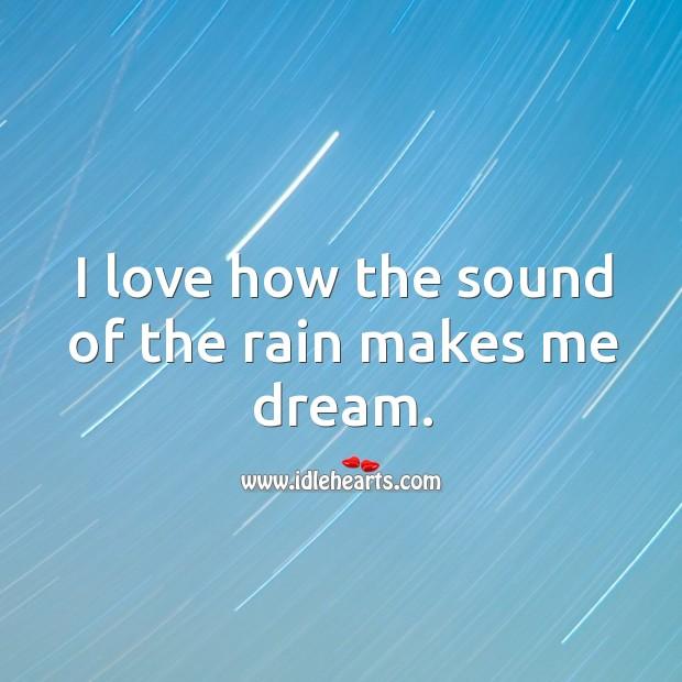 I love how the sound of the rain makes me dream. Image