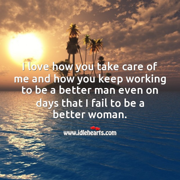I love how you take care of me. Fail Quotes Image