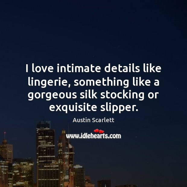 Image, I love intimate details like lingerie, something like a gorgeous silk stocking