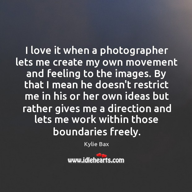 I love it when a photographer lets me create my own movement Image
