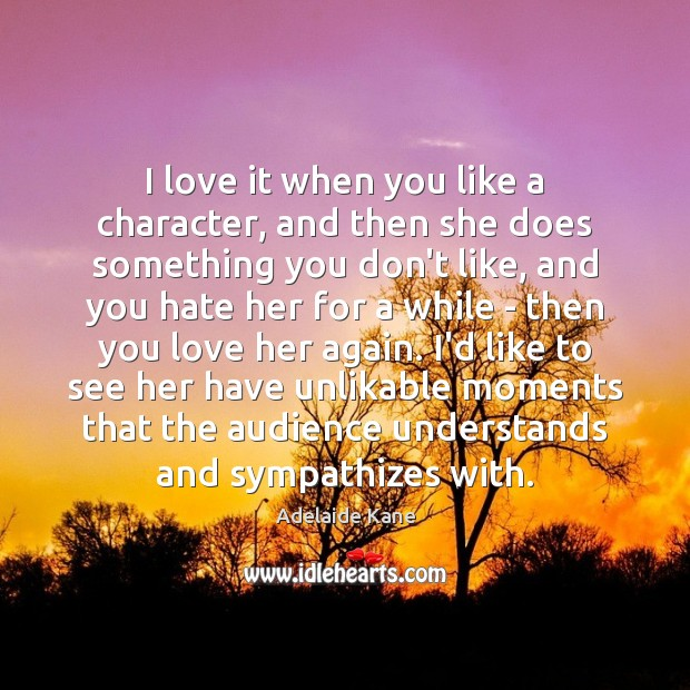 Image, I love it when you like a character, and then she does