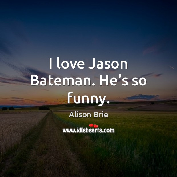 Image, I love Jason Bateman. He's so funny.