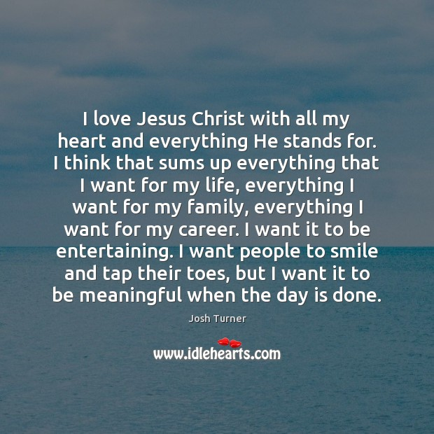 I love Jesus Christ with all my heart and everything He stands Image