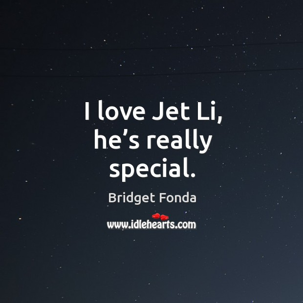 I love jet li, he's really special. Image