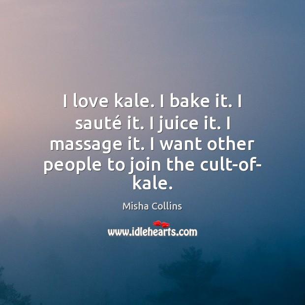 I love kale. I bake it. I sauté it. I juice it. Image