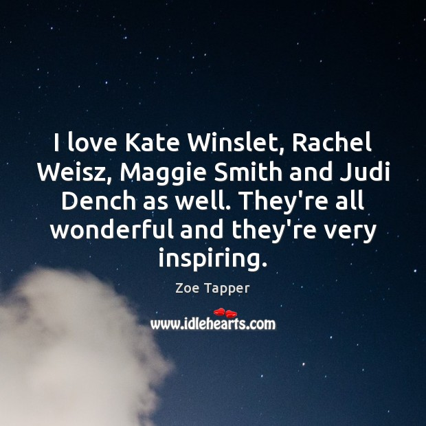 I love Kate Winslet, Rachel Weisz, Maggie Smith and Judi Dench as Image