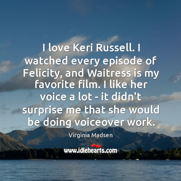 I love Keri Russell. I watched every episode of Felicity, and Waitress Image