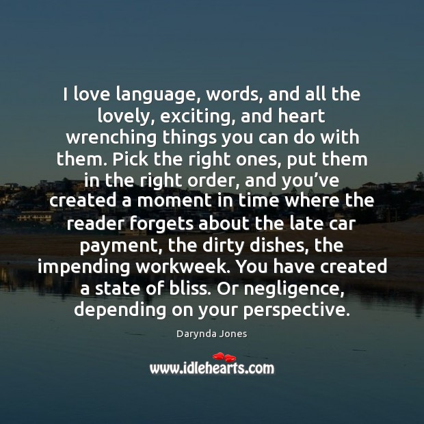 I love language, words, and all the lovely, exciting, and heart wrenching Darynda Jones Picture Quote
