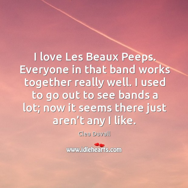 Image, I love les beaux peeps. Everyone in that band works together really well.