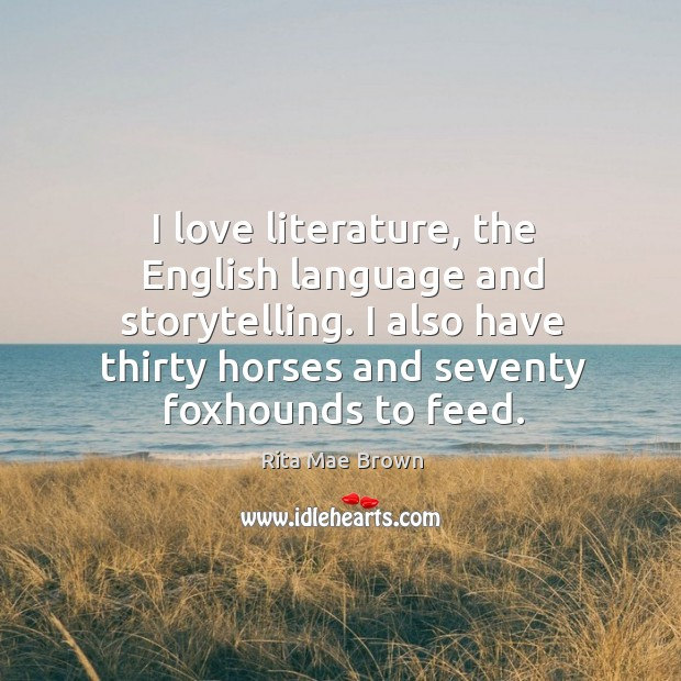 Image, I love literature, the English language and storytelling. I also have thirty