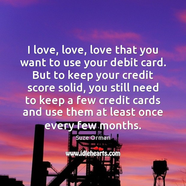 I love, love, love that you want to use your debit card. Image