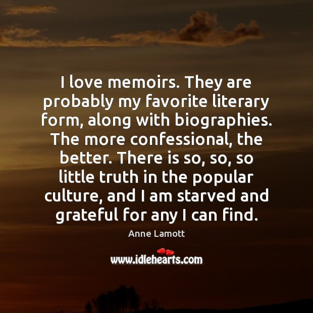 I love memoirs. They are probably my favorite literary form, along with Image