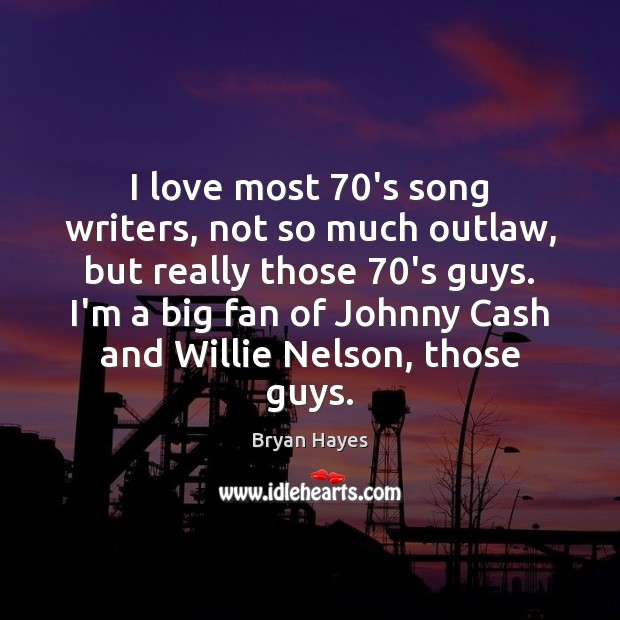 Image, I love most 70's song writers, not so much outlaw, but really