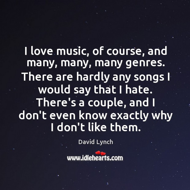 Image, I love music, of course, and many, many, many genres. There are